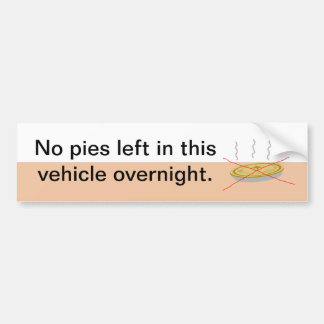 No Pies Here Bumper Sticker