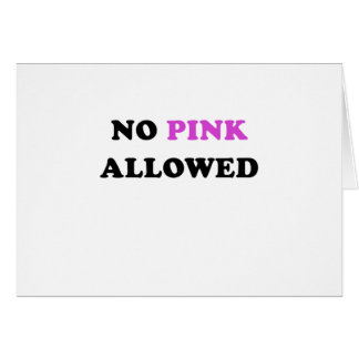 No Pink Allowed Greeting Cards