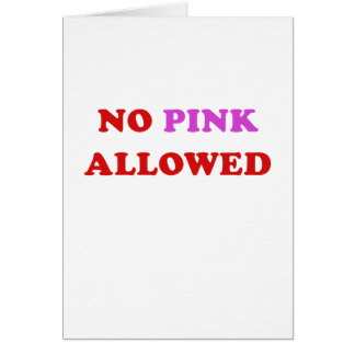 No Pink Allowed Greeting Card