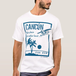 No place ... Cancún T-Shirt