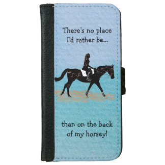 No Place I'd Rather Be - Equestrian Horse iPhone 6 Wallet Case