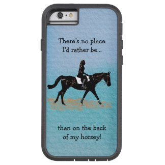 No Place I'd Rather Be - Equestrian Horse Tough Xtreme iPhone 6 Case