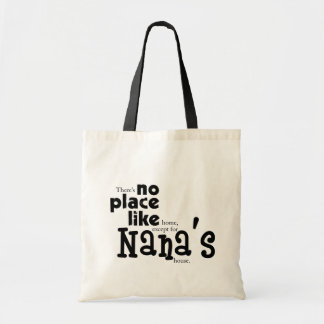No Place Like Nana's Bag