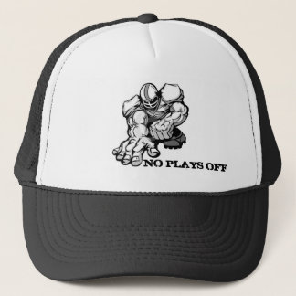 No Plays Off Trucker Baseball Hat / Motivational