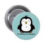 No Poking The Penguin Pin