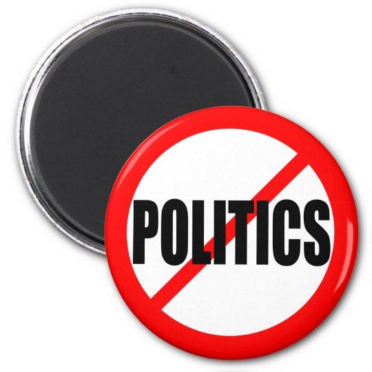"""NO POLITICS"" 6 CM ROUND MAGNET"