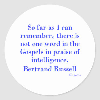 No Praise Of Intelligence In The Gospels Round Sticker