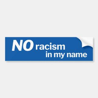 No racism in my name - blue bumper sticker