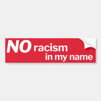 No racism in my name - red bumper sticker