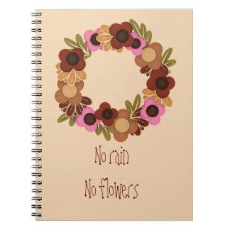 No rain no flowers notebooks