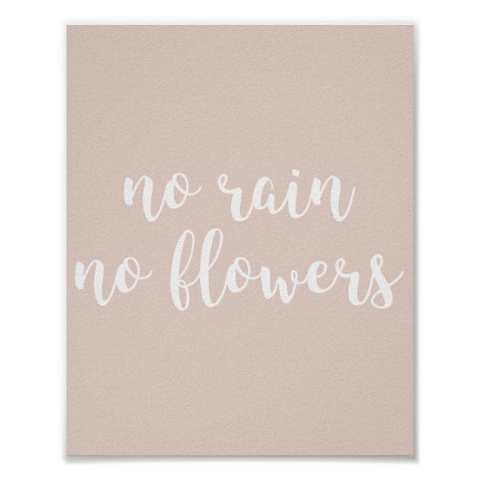 No Rain No Flowers Quote Print (customisable bg)