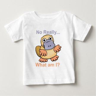 No Really... What am I? Platypus Baby T-Shirt