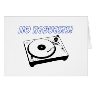 No Requests! Greeting Card