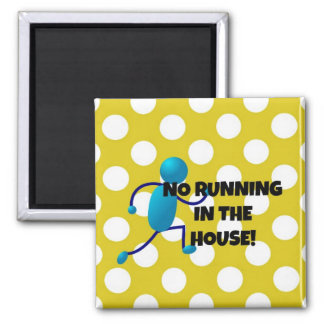 No Running in the House Square Magnet
