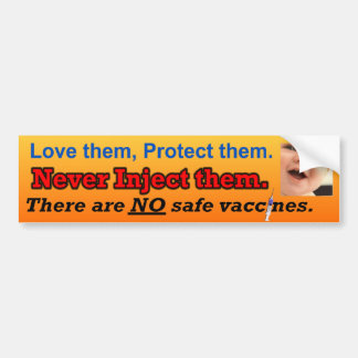 No safe vaccines bumper sticker