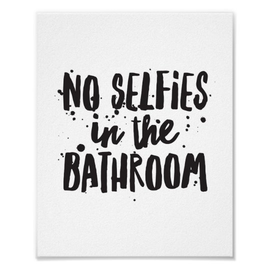 No Selfies in the Bathroom Poster