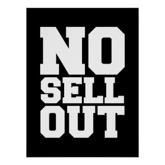 NO SELL OUT POSTER