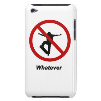 """No Skating - whatever"" design Apple product cases iPod Touch Cases"