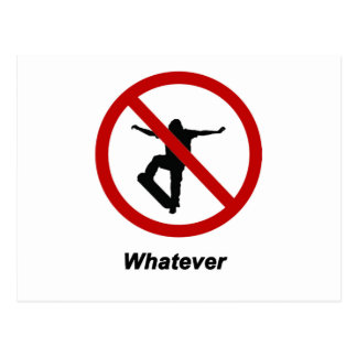 """No Skating - Whatever"" design Postcard"