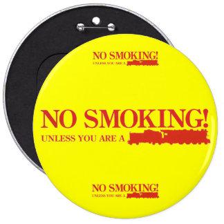 No Smoking ! Unless you are a Steam Engine 6 Cm Round Badge