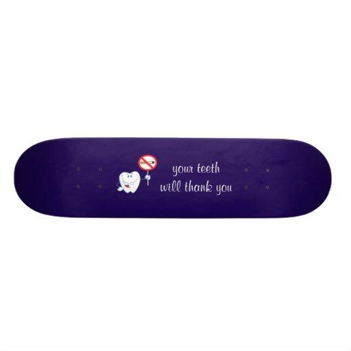No Smoking - Your Teeth Will Thank You Skateboard
