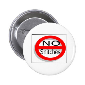 No Snitches 6 Cm Round Badge