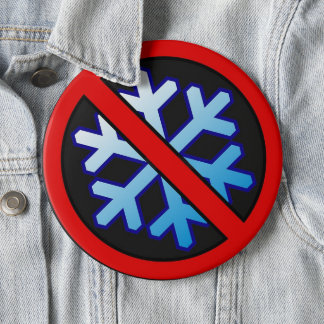 No Snowflakes 6 Cm Round Badge