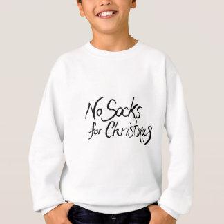 No Socks for Christmas Sweatshirt