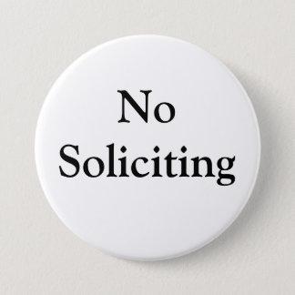 No Soliciting 7.5 Cm Round Badge
