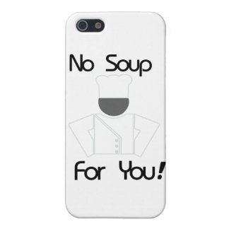 No Soup For You iPhone 5 Case