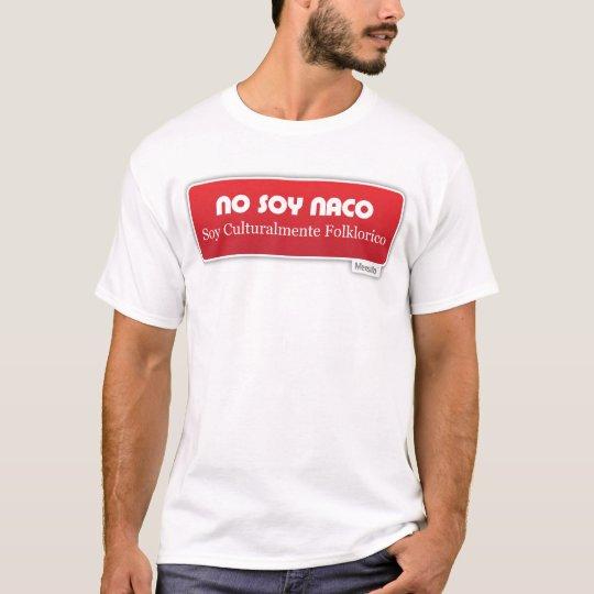 No Soy Naco, Soy Culturalmente Folklorico Rojo T-Shirt