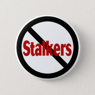 No Stalkers 6 Cm Round Badge