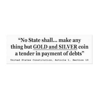 No State Shall Make Any Thing But Gold And Silver Gallery Wrap Canvas
