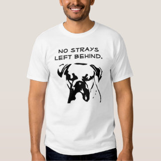 No Strays Left Behind Tee Shirt