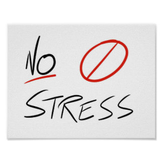 """No Stress"" Poster (all styles and sizes)"