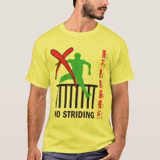 No Striding T-Shirt