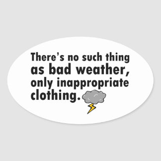 No Such Thing As Bad Weather Oval Sticker