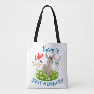 NO Such thing as JUST A DONKEY Tote Bag