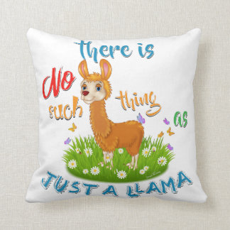 NO Such thing as JUST A LLAMA Cushion