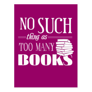 No Such Thing As Too Many Books Postcard