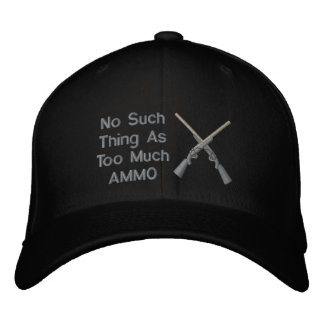 No Such Thing As Too Much Ammo Embroidered Baseball Cap