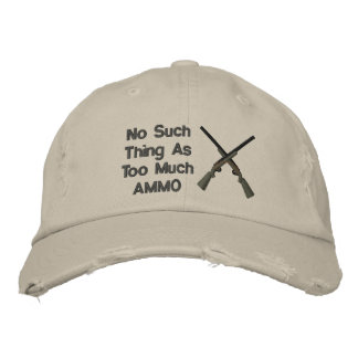 No Such Thing As Too Much Ammo Embroidered Hat