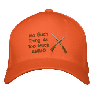 No Such Thing As Too Much Ammo Embroidered Hats