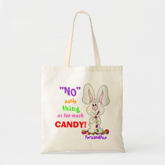No Such Thing as Too Much Candy - Easter Bunny