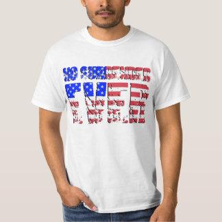 No Surrender EVER! (America) T Shirt