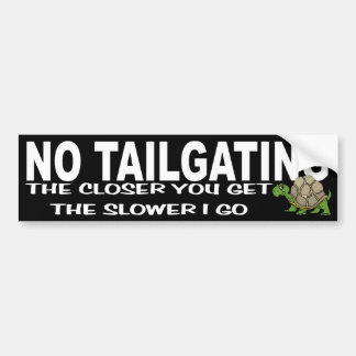 No Tailgating Bumper Sticker