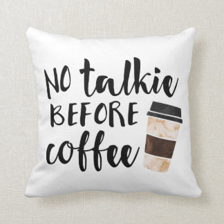 No Talkie Before Coffee Cute Quote Throw Pillow