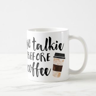 No Talkie Before Coffee Funny Basic White Mug
