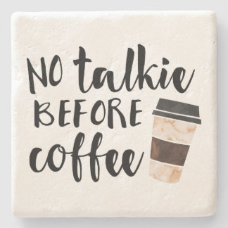 No Talkie Before Coffee Funny Stone Coaster
