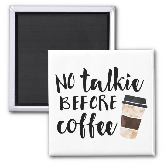 No Talkie Before Coffee Humour Magnet